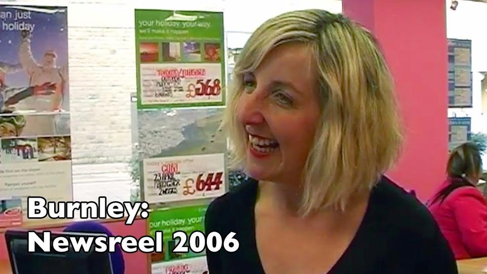 Burnley: Newsreel 2006