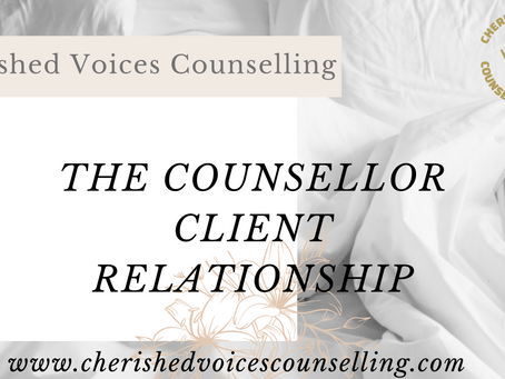 THE COUNSELLOR CLIENT RELATIONSHIP