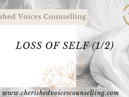 LOSS OF SELF (PART 1/2)