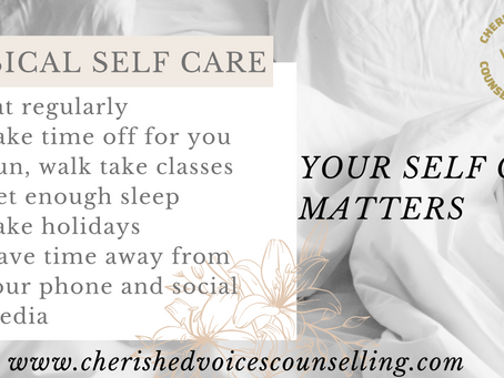 YOUR PHYSICAL SELF CARE - IT MATTERS!