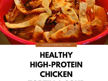 Healthy High-Protein Chicken Tortilla Soup