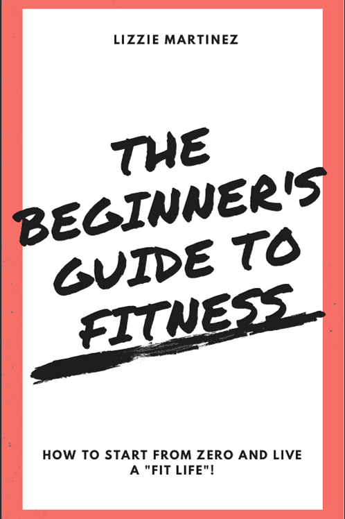 BEGINNER'S GUIDE TO FITNESS