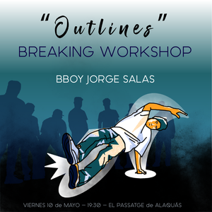 Cartel para el workshop de breakdance Outlines impartido por el bboy  Jorge Salas en Alaquás, Valencia