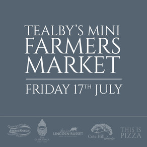 Friday, 17th July - Tealby's Mini Farmers Market