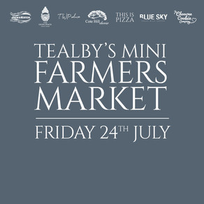 Friday, 24th July - Tealby's Mini Farmers Market