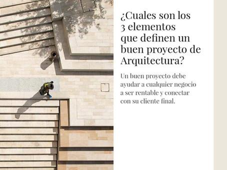 ¿Cuales son los 3 elementos que definen un buen proyecto de Arquitectura?