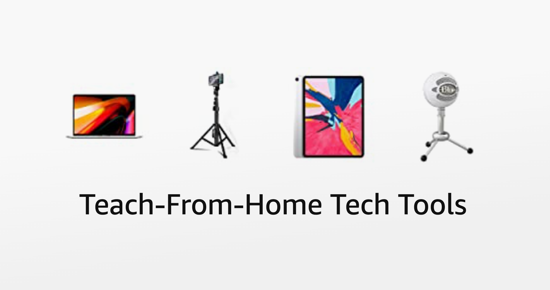 Teach-From-Home Tech Tools