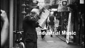 Why I am writing Industrial Music