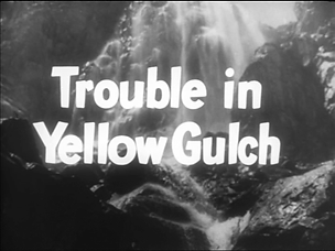 FiS_Trouble in Yellow Gulch.png