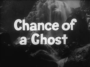 FiS_Chance of a Ghost.png