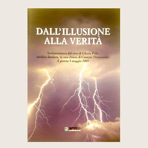 """Libro """"Dall'illusione Alla Verita""""  QUESTO LIBRO VIENE INVIATO SOLO IN EURO. USD"""