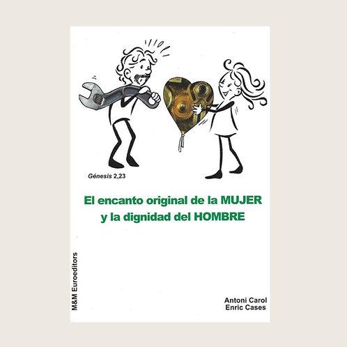Libro : El encanto original de la MUJER y la dignidad del HOMBRE