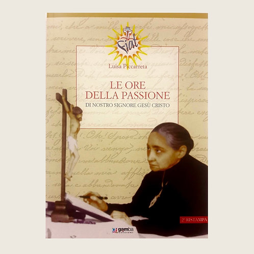 """Libro: """"Le Ore Della Passione"""" QUESTO LIBRO VIENE INVIATO SOLO IN EUROPA. USD"""