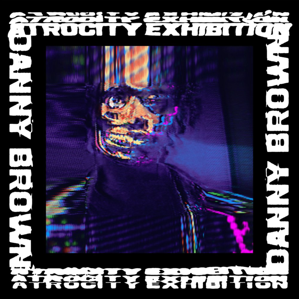 Atrocity Exhibition, Danny Brown