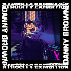 Atrocity Exhibition, Danny Brown