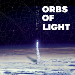 Beto Hale Orbs of Light