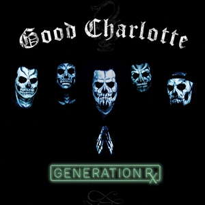 Good Charlotte, Generation Rx