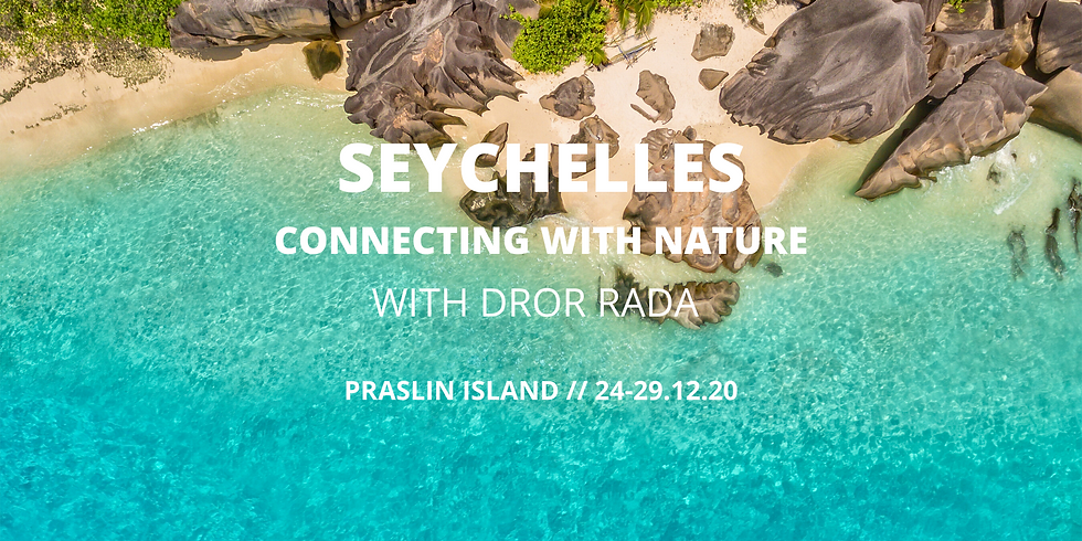 Seychelles with Dror Rada - Connecting with Nature