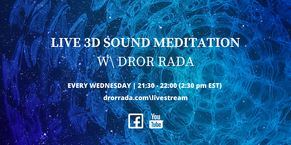 Live 3D Sound Meditation - Every Wednesday at 9:30pm  (2:30pm EST)
