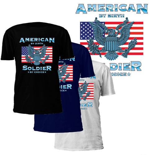 """""""American By Birth, Soldier By Choice"""" T-Shirt"""