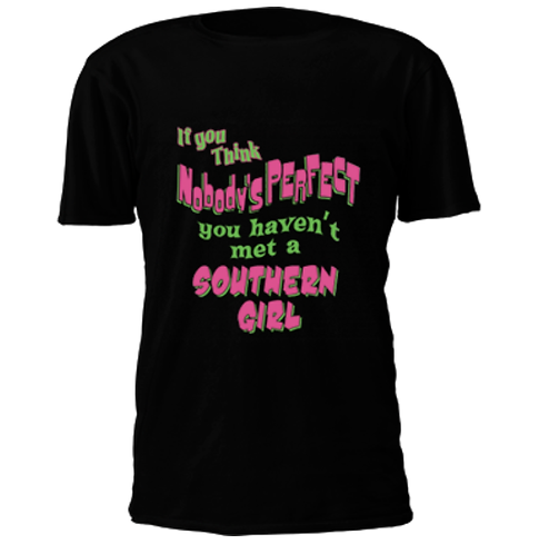 """""""You Haven't Met A Southern Girl"""" T-Shirt"""