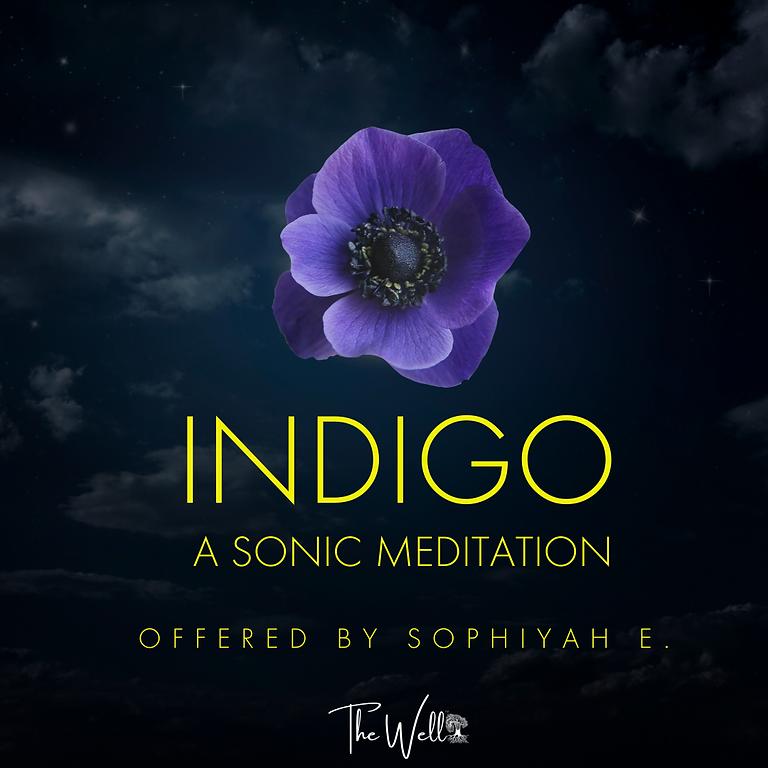 INDIGO: a sonic meditation offered by Sophiyah E.