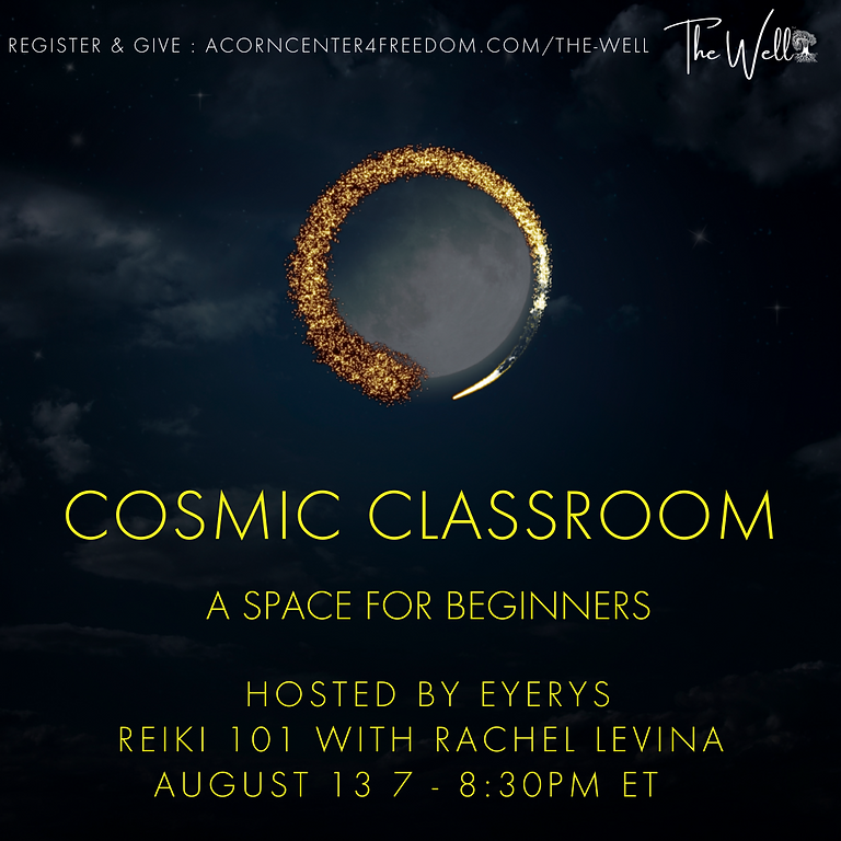 Cosmic Classroom:  Reiki 101 with Rachel Levina