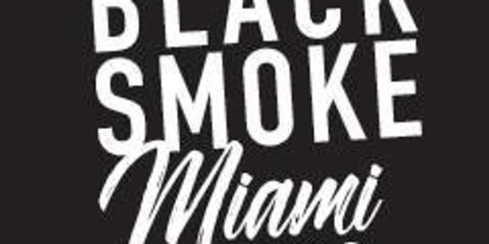 Black Smoke Miami 2020