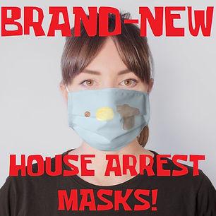 house arrest masks.jpg