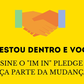 "Assine o ""I'm In"" Pledge!"