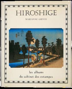[HIROSHIGE]. GRIVEL (M.). Hiroshige, un impressionniste japonais (1797-1858)