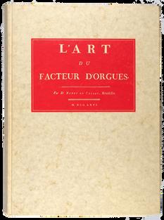 BEDOS DE CELLES (Dom). L'Art du facteur d'orgues.