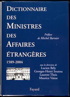 Dictionnaire des ministres des Affaires étrangères (1589-2004)