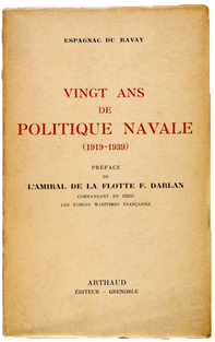 ESPAGNAC DU RAVAY. Vingt ans de politique navale (1919-1939)