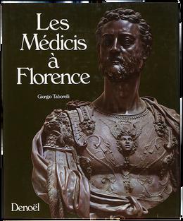 TABORELLI (Giorgio). Les Médicis à Florence