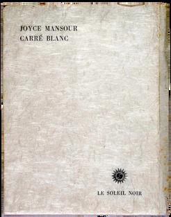 MANSOUR (Joyce). Carré blanc