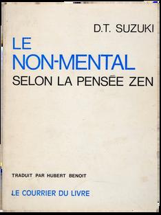 SUZUKI (Daisetz Teitaro). Le Non-mental selon la pensée Zen