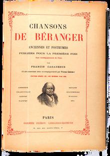 BÉRANGER (Pierre-Jean). Chansons anciennes et posthumes publiées pour la première fois avec accompagnement de piano par Francis Casadesus.