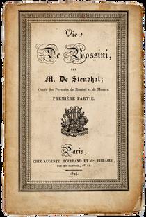 [ROSSINI]. STENDHAL (M. de). Vie de Rossini.