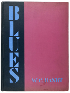 HANDY (William Christopher). Blues, an anthology.