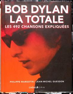 MARGOTIN (Philippe) et GUESDON (Jean-Michel). Bob Dylan la totale
