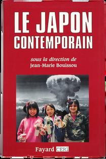 BOUISSOU (sous la direction de Jean-Marie). Le Japon contemporain