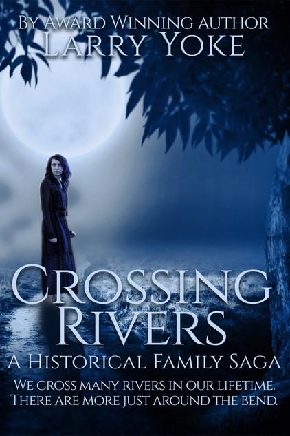 Crossing Rivers by Larry Yoke