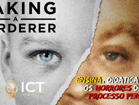 Making a Murderer ensina, didaticamente, os horrores de um processo penal