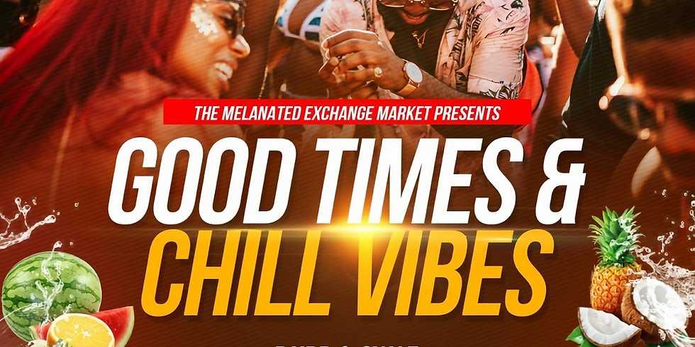 Good Times & Chill Vibes