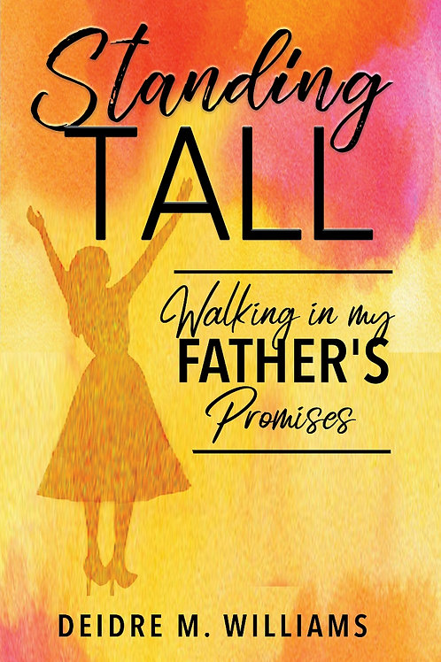 STANDING TALL - Walking In my Father's Promise Workbook