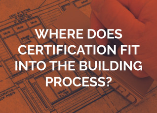 Certification: its place in the building process