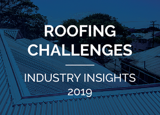 Overcoming roofing challenges - industry insights 2019