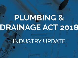 Changes related to Plumbing and Drainage Act 2018
