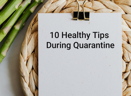10 Tips For A Healthy Quarantine